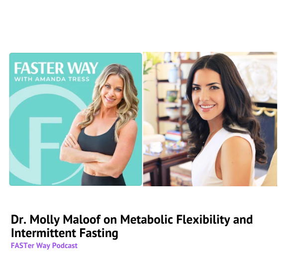 PODCAST: Dr. Molly Maloof on Metabolic Flexibility and Intermittent Fasting