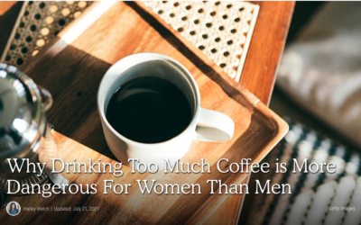 Why Drinking Too Much Coffee is More Dangerous For Women Than Men